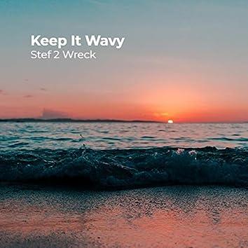Keep It Wavy
