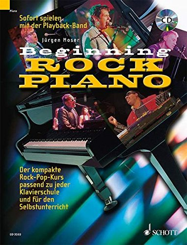 Beginning Rock Piano: Der kompakte Rock-Pop-Kurs zu jeder Klavierschule und für den Selbstunterricht.. Klavier. Ausgabe mit CD.
