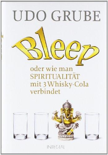 Bleep: oder wie man Spiritualität mit 3 Whisky-Cola verbindet