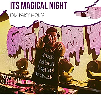 Its Magical Night - EDM Party House