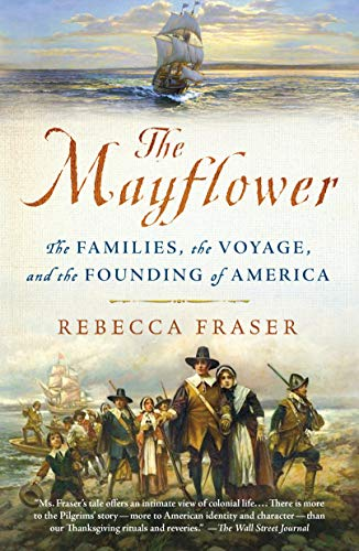 The Mayflower: The Families, the Voyage, and the Founding of America
