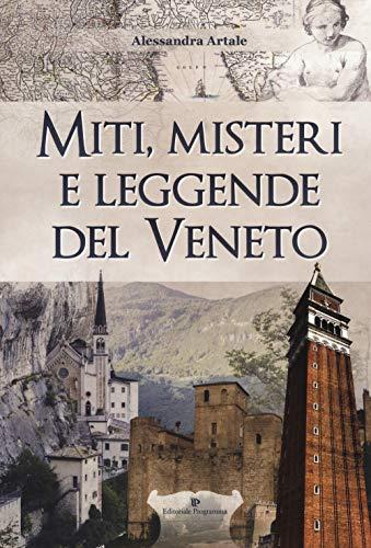 Miti, misteri e leggende del Veneto