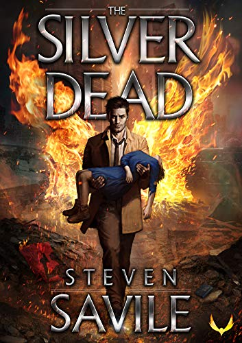 The Silver Dead: A Dark Post-Apocalyptic Thriller by [Steven Savile]