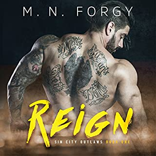Reign     Sin City Outlaws, Book 1              By:                                                                                                                                 M. N. Forgy                               Narrated by:                                                                                                                                 Philip Alces,                                                                                        Alexandra Shawnee                      Length: 8 hrs and 20 mins     161 ratings     Overall 4.4