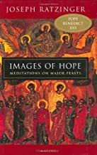Images of Hope: Meditations on Major Feasts