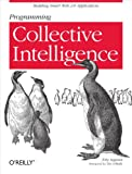 Programming Collective Intelligence: Building Smart Web 2.0 Applications (English Edition)