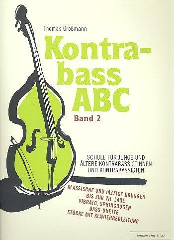 Kontrabass-ABC Band 2: Schule für junge und älterere Kontrabassistinnen und -bassisten [Musiknoten] Thomas Großmann