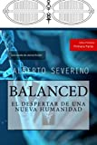 Balanced: El Despertar de una Nueva Humanidad: Volume 1