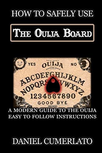 How to Safely Use The Ouija Board: An Instruction Manual