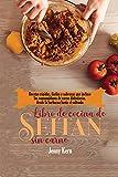 Libro de cocina de seitán sin carne: Recetas rápidas, fáciles y sabrosas que incluso los consumidores de carne disfrutarán, desde la barbacoa hasta el salteado