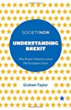 Understanding Brexit: Why Britain Voted to Leave the European Union (SocietyNow Book Set (2016-2019))