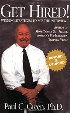Get Hired!: Winning Strategies to Ace the Interview, Revised Edition