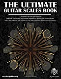 The Ultimate Guitar Scales Book: A must have for every guitar player!