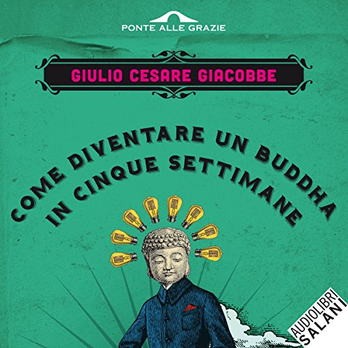 Come diventare un Buddha in cinque settimane audiobook cover art