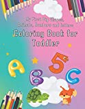 My First Big Shapes, Animals, Numbers and letters Coloring Book for Toddlers: Big coloring book for kids with 100+ pages 8.5 x 11 in.