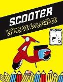 Scooter Livre de coloriage: Colorez et amusez-vous! Les enfants en apprendront davantage sur le scooter avec ce superbe livre de coloriage pour scooter.