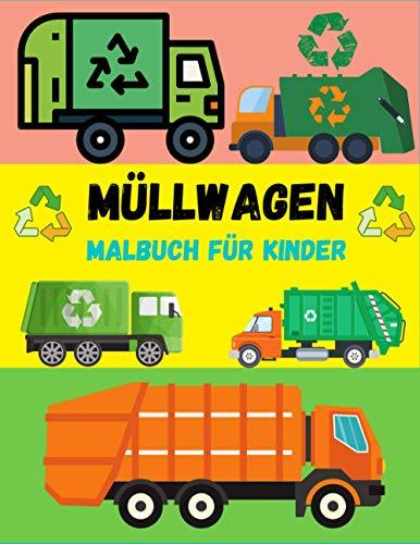 Müllwagen Malbuch Für Kinder: Fahrzeuge und Maschinen von Müllauto bis Kehrmaschine |Müllfahrzeuge, Müllabfuhr Malbuch Für Kinder
