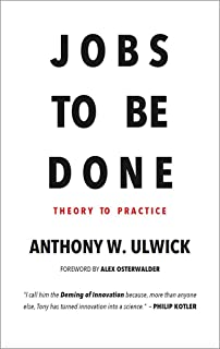 Jobs to be Done: Theory to Practice (English Edition)