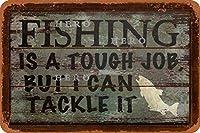 釣りは十分な仕事ですが、ICANはそれに取り組みますさびた錫のサインヴィンテージアルミニウムプラークアートポスター装飾面白い鉄の絵の個性安全標識警告アニメゲームフィルムバースクールカフェ40cm*30