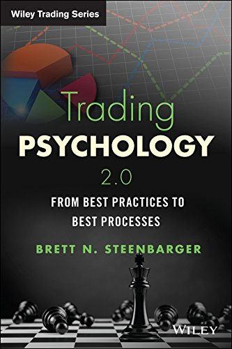 Trading Psychology 2.0: From Best Practices to Best Processes (Wiley Trading Series)