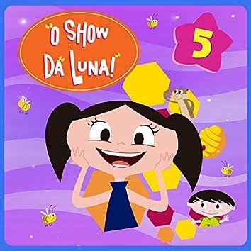 O Show da Luna! - 5