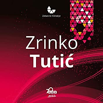 Zrinko Tutić-Zabavne Melodije