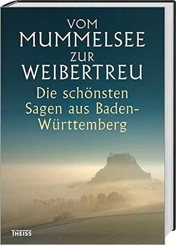 Vom Mummelsee zur Weibertreu: Die schönsten Sagen aus Baden-Württemberg