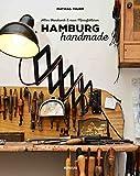 Hamburg handmade: Altes Handwerk & neue Manufakturen