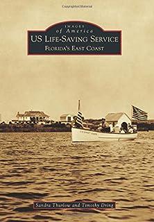 Us Life-Saving Service: Florida's East Coast