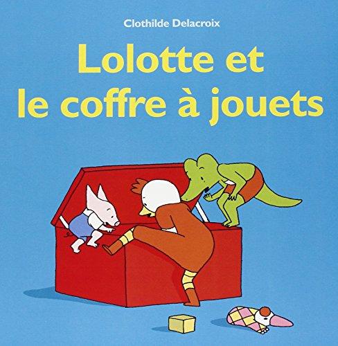 LOLOTTE ET LE COFFRE A JOUETS