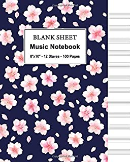 Blank Sheet Music Notebook - Doodle of Spring Pink Cherry Blossom Sakura - (8 x 10 inches - 12 Stave - 100 pages): Music M...