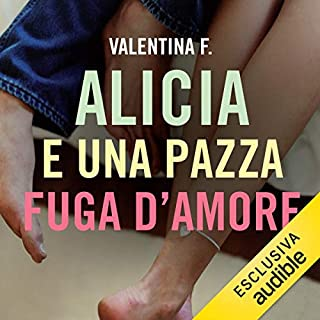 Alicia e una pazza fuga d'amore     Alicia 2              Di:                                                                                                                                 Valentina F.                               Letto da:                                                                                                                                 Vanessa Lonardelli                      Durata:  5 ore e 33 min     4 recensioni     Totali 3,8