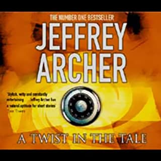 A Twist in the Tale                   By:                                                                                                                                 Jeffrey Archer                               Narrated by:                                                                                                                                 Martin Jarvis                      Length: 3 hrs and 47 mins     2 ratings     Overall 4.5
