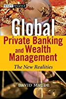 Global Private Banking and Wealth Management: The New Realities by David Maude(2006-08-25)