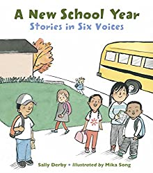 A New School Year: Six Stories in Six Voices by Sally Derby, illustrated by Mika Song