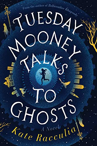Compare Textbook Prices for Tuesday Mooney Talks to Ghosts  ISBN 9780358410768 by Racculia, Kate