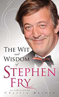 The Wit And Wisdom Of Stephen Fry