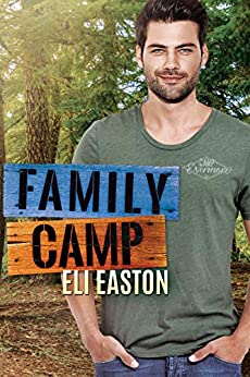 Family Camp (Daddy Dearest Book 1) (English Edition) van [Eli Easton]
