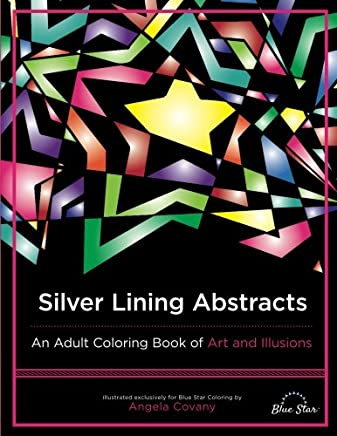 Silver Linings Abstract: An Adult Coloring Book of Art and Illusions
