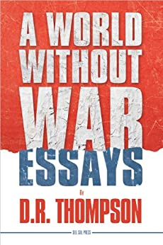 A World Without War by [D.R. Thompson]
