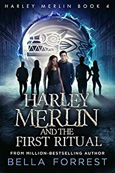 Harley Merlin 4: Harley Merlin and the First Ritual by [Bella Forrest]