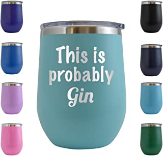 This is Probably Gin - Engraved 12 oz Stemless Wine Tumbler Cup Glass Etched - Funny Birthday Gift Ideas for him, her, mom, dad, husband, wife (Teal - 12 oz)