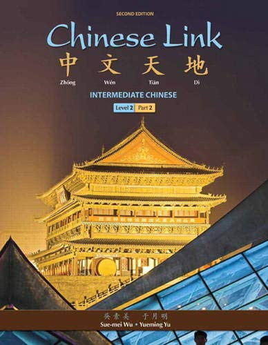 Chinese Link: Intermediate Chinese, Level 2/Part 2...