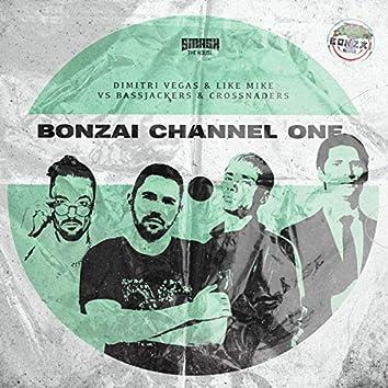 Bonzai Channel One