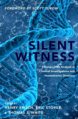 Compare Textbook Prices for Silent Witness: Forensic DNA Evidence in Criminal Investigations and Humanitarian Disasters  ISBN 9780190909451 by Erlich, Henry,Stover, Eric,White, Thomas J.,Turow, Scott