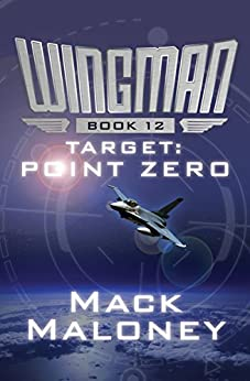 Target: Point Zero (Wingman Book 12) by [Mack Maloney]