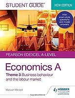 Pearson Edexcel A-level Economics A Student Guide: Theme 3 Business behaviour and the labour market (Edexcel Student Guide a Level)
