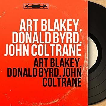 Art Blakey, Donald Byrd, John Coltrane (Mono Version)