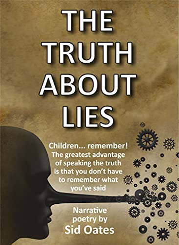 THE TRUTH ABOUT LIES: Children... remember! The greatest advantage of speaking the truth is that you don't have to remember what you've said (English Edition)