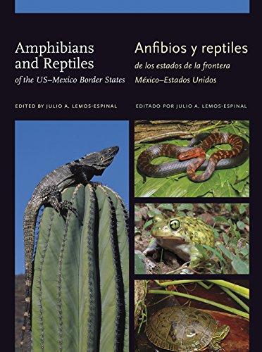 Amphibians and Reptiles of the US–Mexico Border States/Anfibios y reptiles de los estados de la frontera México–Estados Unidos (W. L. Moody Jr. Natural History Series Book 52) (English Edition) eBook: Lemos-Espinal, Julio